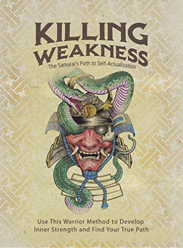 Killing Weakness: The Samurai's Path to Self-Actualization by Perez , Ryan