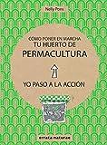 Cómo poner en marcha tu huerto de permacultura: Yo paso a la acción
