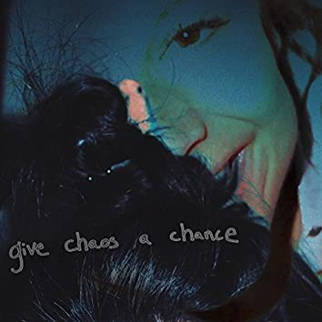 Give Chaos a Chance