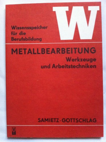 Metallbearbeitung, Werkzeuge und Arbeitstechniken