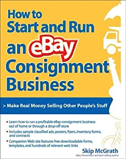 Amazon Com How To Start And Run An Ebay Consignment Business Ebook Mcgrath Skip Kindle Store