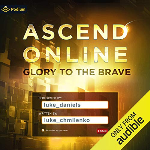 Glory to the Brave: Ascend Online, Book 4