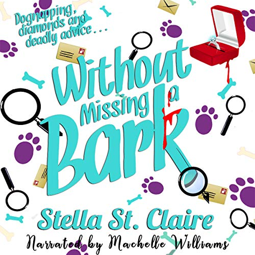 Without Missing a Bark     Happy Tails Dog Walking Mysteries, Book 6              By:                                                                                                                                 Stella St. Claire                               Narrated by:                                                                                                                                 Machelle Williams                      Length: 5 hrs and 30 mins     5 ratings     Overall 4.8