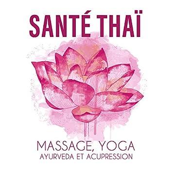 Santé thaï: Massage, yoga, ayurveda et acupression - Musique de fond de spa, Séance de relaxation orientale