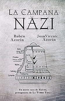 La Campana Nazi: Un nuevo caso de Halcón  protagonista de La Torre Tesla PDF EPUB Gratis descargar completo