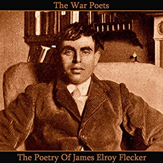 The Poetry of James Elroy Flecker                   By:                                                                                                                                 James Elroy Flecker                               Narrated by:                                                                                                                                 Richard Mitchley,                                                                                        Ghizela Rowe,                                                                                        Jake Urry                      Length: 1 hr and 3 mins     Not rated yet     Overall 0.0