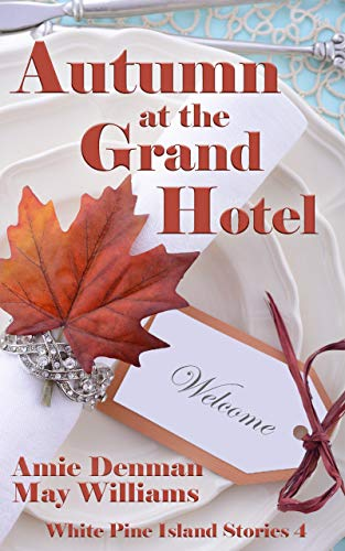 Autumn at the Grand Hotel (White Pine Island Stories Book 4) (English Edition)