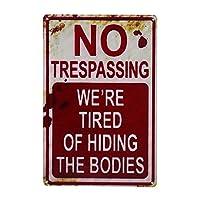 CVNDKN E-UNIONA レトロファッション シック 面白いメタルティンサイン No Trespassing We're Tired of Hiding The Bodydies