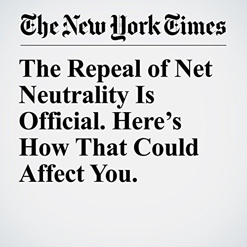 The Repeal of Net Neutrality Is Official. Here's How That Could Affect You. copertina