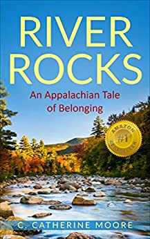 River Rocks: An Appalachian Tale of Belonging by [C. Catherine Moore]