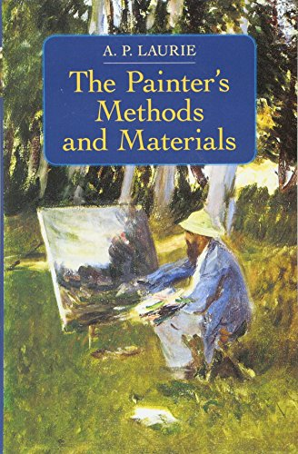 Compare Textbook Prices for The Painter's Methods and Materials Dover Art Instruction Illustrated Edition ISBN 9780486218687 by Laurie, A. P.