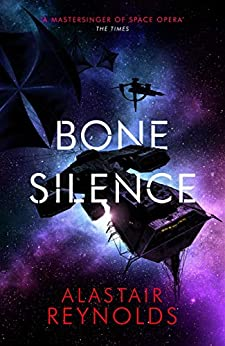 Bone Silence by [Alastair Reynolds]