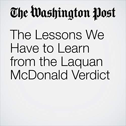 The Lessons We Have to Learn from the Laquan McDonald Verdict copertina