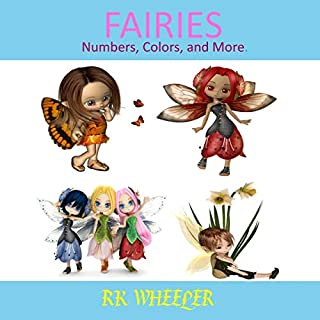 Fairies     Numbers, Colors, and More              By:                                                                                                                                 R. K. Wheeler                               Narrated by:                                                                                                                                 Alexia Hodgson Cross                      Length: 3 mins     Not rated yet     Overall 0.0