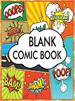 Blank Comic Book: Draw Your Own Comics Variety of Templates with the Varied Number of Action Layout A Large 8.5 x 11 Notebook and Sketchbook for Kids and Adults to Unleash Creativity