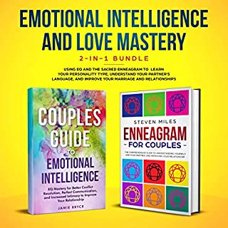 Emotional Intelligence & Love Mastery 2-in-1 Bundle     Using EQ and the Sacred Enneagram to Learn Your Personality Type, Understand Your Partner's Language, and Improve Your Marriage and Relationships              By:                                                                                                                                 Jamie Bryce,                                                                                        Steven Miles                               Narrated by:                                                                                                                                 Jason Arnold,                                                                                        Nick Mast                      Length: 6 hrs and 10 mins     16 ratings     Overall 4.4