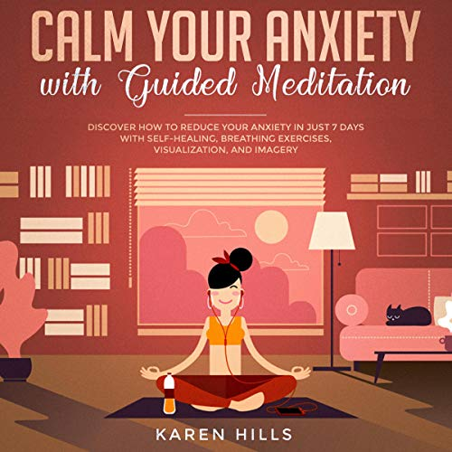 Calm Your Anxiety with Guided Meditation Audiobook By Karen Hills cover art