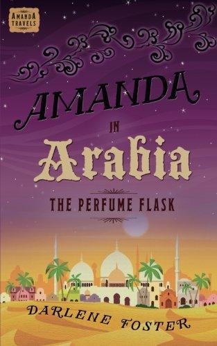Amanda in Arabia: The Perfume Flask (Amanda Travels)