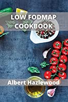Low Fodmap Cookbook: Simple Low-FODMAP Recipes to Soothe Symptoms of Irritable Bowel Syndrome