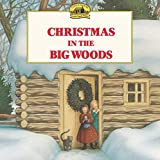 Christmas in the Big Woods (Little House Picture Book)