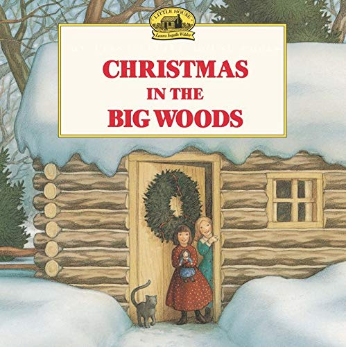 Christmas in the Big Woods (Little House Picture Book)の詳細を見る