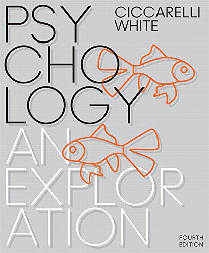 Compare Textbook Prices for Psychology: An Exploration 4 Edition ISBN 9780134517964 by Ciccarelli, Saundra,White, J.