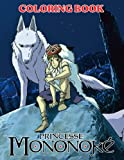 Princess Mononoke Coloring Book: An Amazing Coloring Book With Lots Of Illustrations Princess Mononoke For Relaxation And Stress Relief