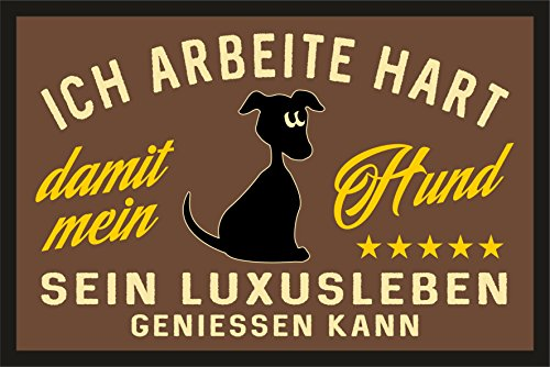 Fußmatte Türmatte Schmutzfangmatte für den Hundeliebhaber: Ich arbeite hart für das Luxusleben meines Hundes 226