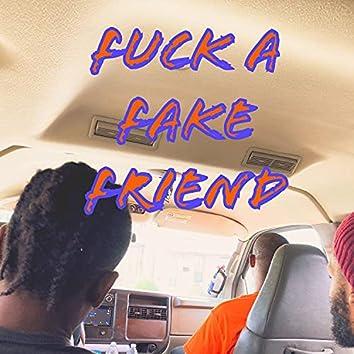 Fuck a fake friend