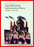 Sergei Witte and the Industrialization of Russia