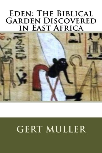 Eden: The Biblical Garden Discovered in East Africa