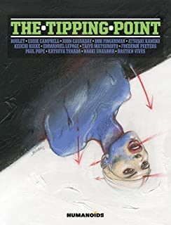 The Tipping Point: Slightly Oversized Edition by Naoki Urasawa John Cassaday Boulet Bastien Vives Emmanuel Lepage Frederik...