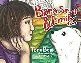 Bara Seal & Emily Too (Mom's Choice Award Recipient)