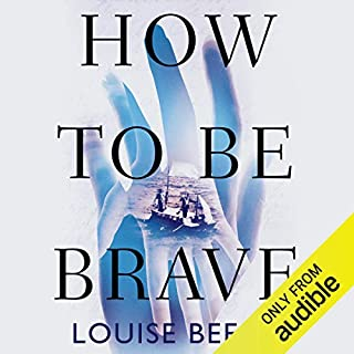 How to Be Brave                   By:                                                                                                                                 Louise Beech                               Narrated by:                                                                                                                                 Finty Williams                      Length: 11 hrs and 12 mins     26 ratings     Overall 4.7