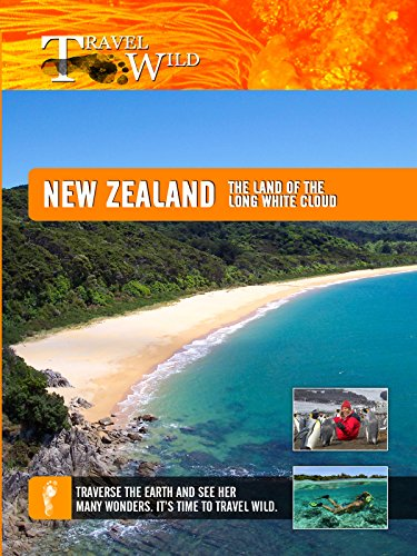 Travel Wild - New Zealand The Land of the Long White Cloud
