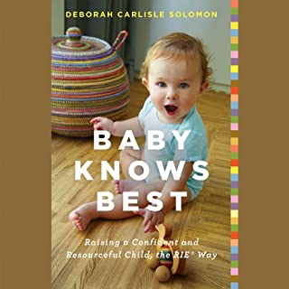 Baby Knows Best     Raising a Confident and Resourceful Child, the RIE® Way              By:                                                                                                                                 Deborah Carlisle Solomon                               Narrated by:                                                                                                                                 Deborah Carlisle Solomon                      Length: 7 hrs and 34 mins     18 ratings     Overall 4.3