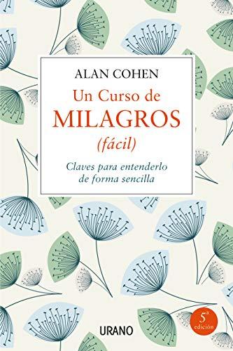 Un curso de milagros (fácil): Claves para entenderlo de forma sencilla (Crecimiento personal) (Spanish Edition)