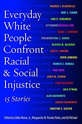 Everyday White People Confront Racial and Social Injustice: 15 Stories (2015-03-02)
