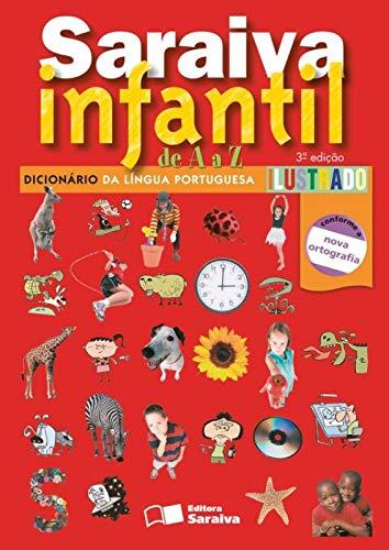 Saraiva infantil de A a A - Dicionário de língua portuguesa ilustrado - 1º Ano