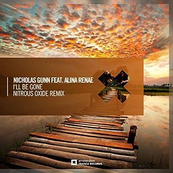 I'll Be Gone (Nitrous Oxide Remix)