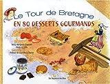 Le tour de Bretagne en 80 desserts gourmands