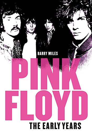 Pink Floyd: The Early Years (English Edition)