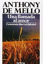 Una Llamada al Amor: Consciencia - Libertad - Felicidad (Spanish Edition) by Anthony de Mello (1995-09-02)