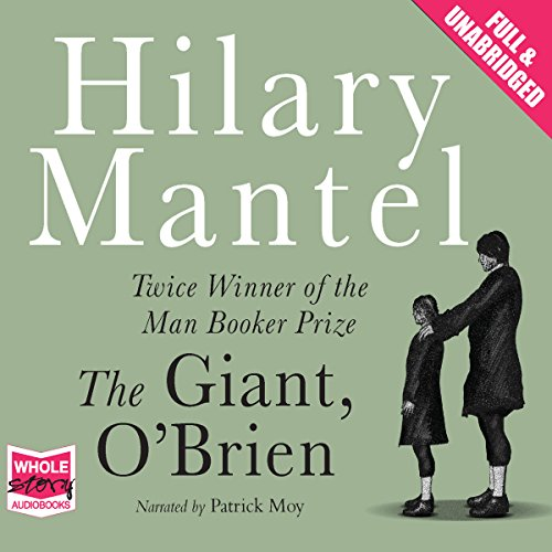 The Giant, O'Brien                   Auteur(s):                                                                                                                                 Hilary Mantel                               Narrateur(s):                                                                                                                                 Patrick Moy                      Durée: 6 h et 19 min     Pas de évaluations     Au global 0,0
