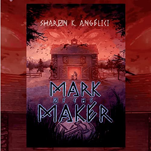 Mark of the Maker Audiobook By Sharon Angelici cover art