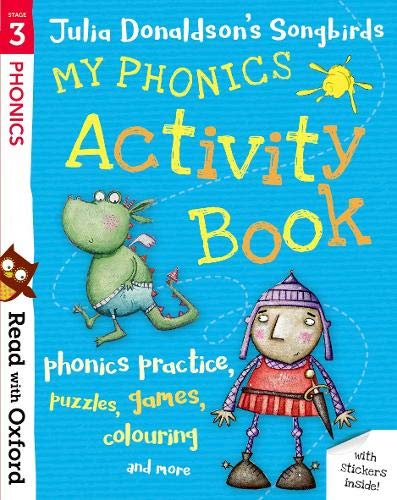 Read with Oxford: Stage 3: Julia Donaldson's Songbirds: My Phonics Activity Book