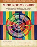 Image of Mind Rooms Guide: Bypass Overwhelm, Make More Time, & Shape Your Work Flow (Expanded Print Edition)