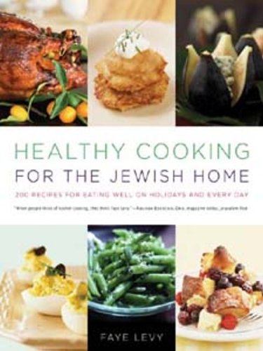 Healthy Cooking for the Jewish Home: 200 Recipes for Eating Well on Holidays and Every Day (English Edition)