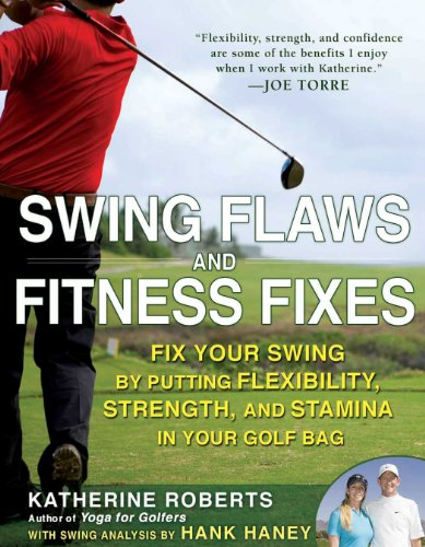 Swing Flaws and Fitness Fixes: Fix Your Swing by Putting Flexibility, Strength, and Stamina in Your Golf Bag (English Edition)