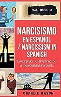 Narcisismo en español/ Narcissism in Spanish